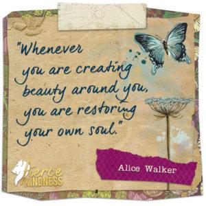 Alice Walker Beauty Quote with Butterfly (Fierce Kindness)