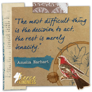 Amelia Earhart Tenacity Quote with Bird (Fierce Kindness)
