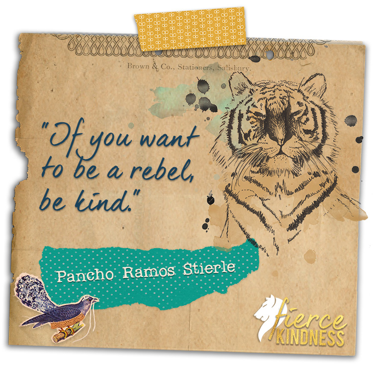 Pancho Ramos Stierle Rebel Quote with Tiger (Fierce Kindness)