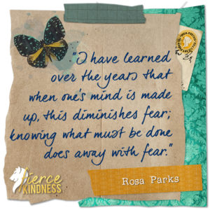 Rosa Parks Mind and Fear Quote with Butterfly (Fierce Kindness)